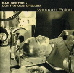 Bad Sector & Contagious Orgasm