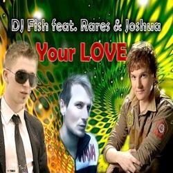 Dj Fish Feat. Rares & Joshua