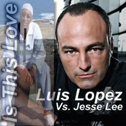 Luis Lopez Vs Jesse Lee