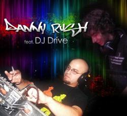Danny Rush feat. DJ Drive