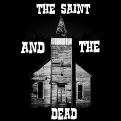 The Saint And The Dead