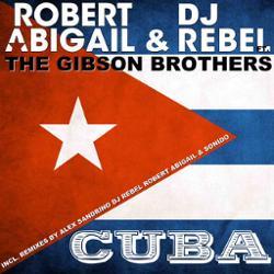 Robert Abigail & DJ Rebel feat. The Gibson Brothers