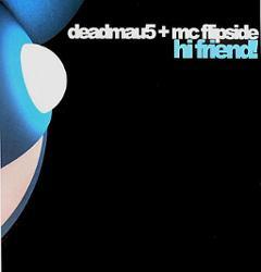 Deadmau5 & Mc Flipside