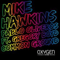 Mike Hawkins & Pablo Oliveros feat. Gregory Boyd