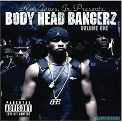 Roy Jones Jr. Presents Body Head Bangerz