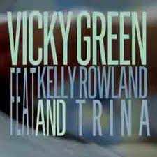Vicky Green ft. Kelly Rowland & Trina