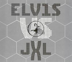 Elvis Presley Vs. Jxl