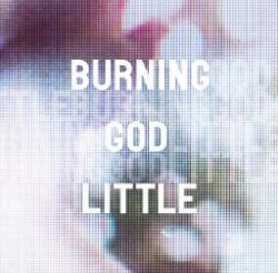 Burning God Little