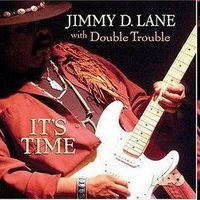 Jimmy D. Lane With Double Trouble
