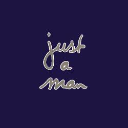 Just A Man