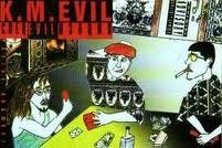K.m.evil