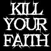 Kill Your Faith