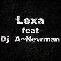 Lexa Feat. Dj A-newman
