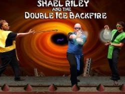 Shael Riley and the Double Ice Backfire