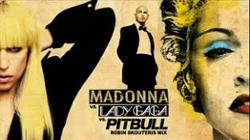 Madonna Vs Lady Gaga Vs Pitbull