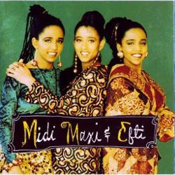 Midi, Maxi & Efti
