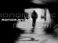Monomaniac