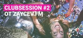 Музыкальная подборка: Clubsession #2 через Zaycev.fm