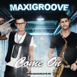 Обложка MaxiGroove - Come On  (Club Mix)