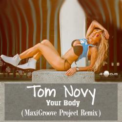 Обложка Tom Novy - Your Body (MaxiGroove Remix)