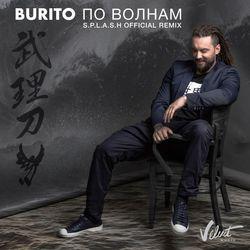 Обложка Burito - По волнам (S.p.l.a.s.h Official Remix)