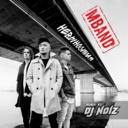 Обложка MBAND - Невыносимая (DJ Noiz remix)