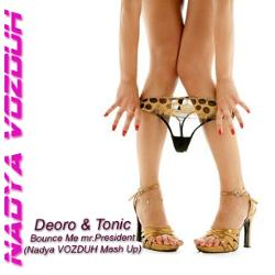 Обложка Nadya VOZDUH - Deoro & Tonic - Bounce Me mr.President (Nadya Vozduh Mashup)