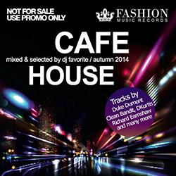 Обложка DJ Favorite - Cafe House Mix (Autumn 2014)