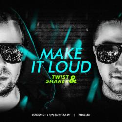 Обложка Twist & Shaker - Make it Loud! 015 (2014)