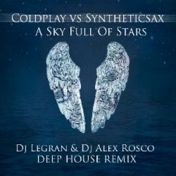 Обложка Coldplay - A Sky Full Of Stars (Dj Legran & Dj Alex Rosco Remix)