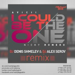 Обложка Avicii & Nicky Romero - I Could Be The One (DJ Denis Shmelev & DJ Alex Serov Remix) (НОВИНКА 2014)