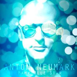 Обложка Anton Neumark, Paul Mauriat - Mamy Blue Star (Original Mix)