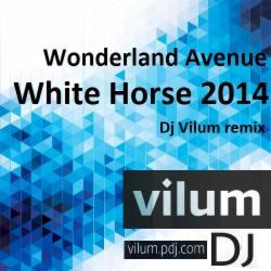 Обложка Wonderland Avenue - White Horse 2014 (Dj Vilum Remix)