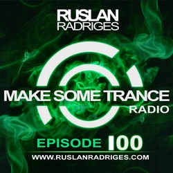 Обложка Ruslan Radriges - Make Some Trance 100 (Radio Show)