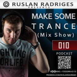 Обложка Ruslan Radriges - Make Some Trance 010 (Mix Show)