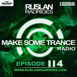 Обложка Ruslan Radriges - Make Some Trance 114 (Radio Show)
