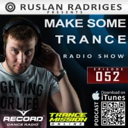 Обложка Ruslan Radriges - Make Some Trance 052 (Radio Show)