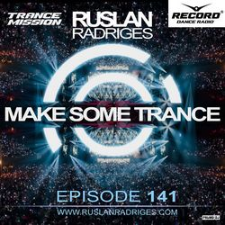 Обложка Ruslan Radriges - Make Some Trance 142 (Radio Show)