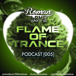 Обложка DJ Roman Love - Flame Of Trance Podcast [005]