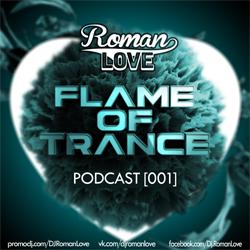 Обложка DJ Roman Love - Flame of Trance Podcast [001]